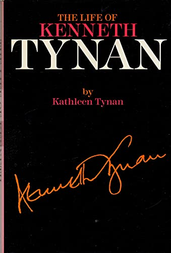 The Life of Kenneth Tynan By Kathleen Tynan
