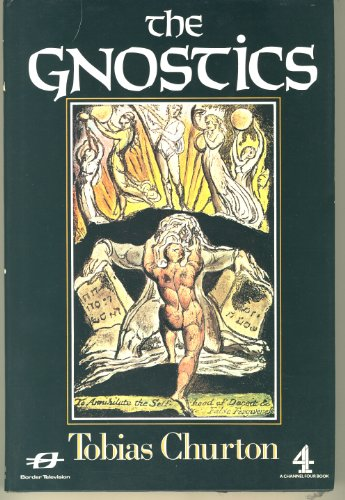 The Gnostics By Tobias Churton