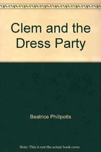 Clem and the Fancy Dress Party By Beatrice Phillpotts