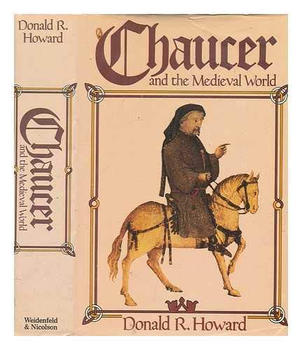 Chaucer and the Mediaeval World By Donald R. Howard