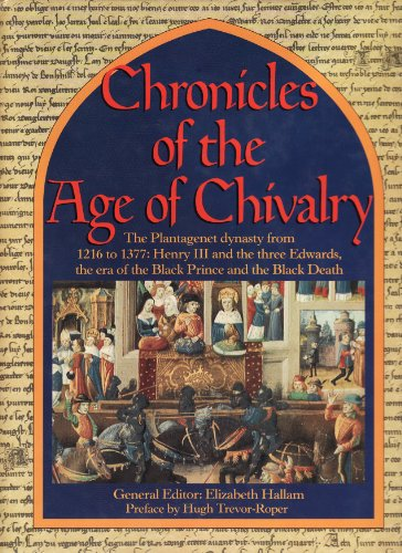 The Chronicles of the Age of Chivalry By Edited by Elizabeth M. Hallam