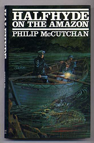 Halfhyde on the Amazon By Philip McCutchan