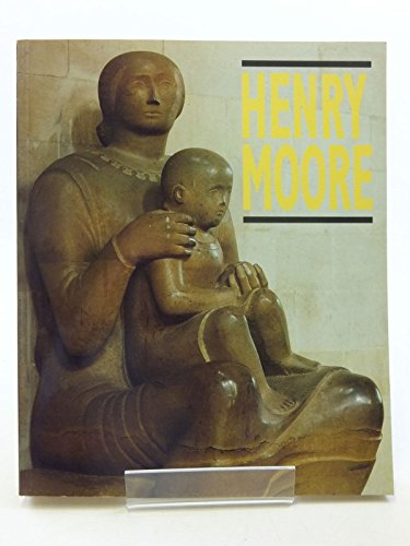 Henry Moore: Catalogue of the Royal Academy Exhibition By Susan Compton
