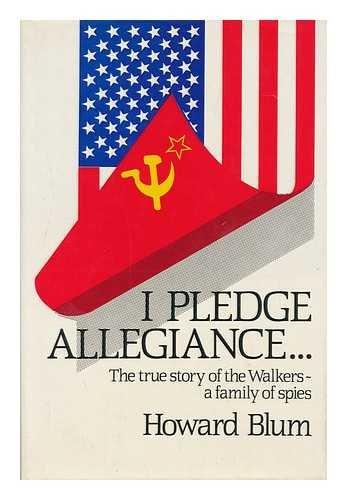 I Pledge Allegiance By Howard Blum