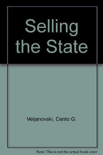 Selling the State By Cento G. Veljanovski
