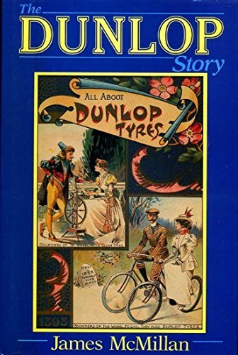 Dunlop Story By James McMillan
