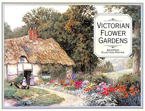 Victorian Flower Gardens (Country) By Andrew Clayton-Payne