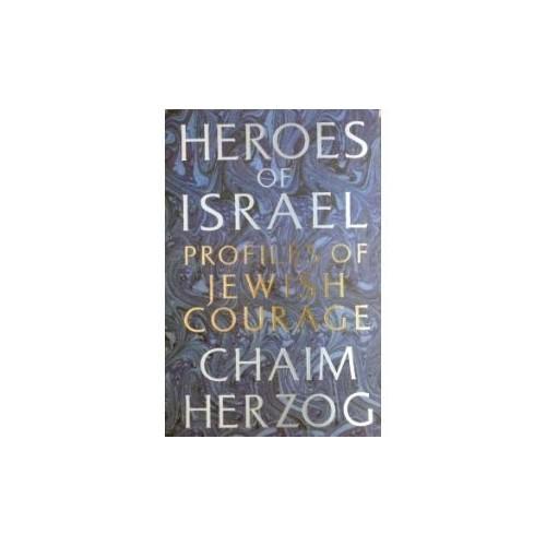 Heroes of Israel By Chaim Herzog