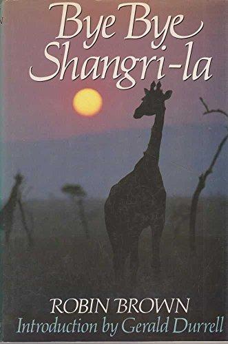 Bye Bye Shangri-la By Robin Brown