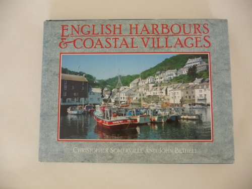 English Harbours and Coastal Villages By Christopher Somerville
