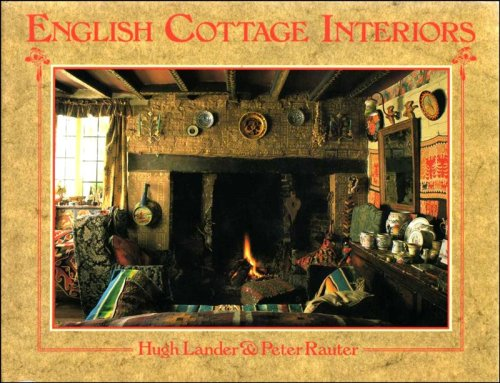 English Cottage Interiors By Hugh Lander
