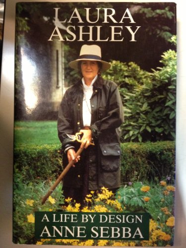 Laura Ashley: A Life by Design by Anne Sebba