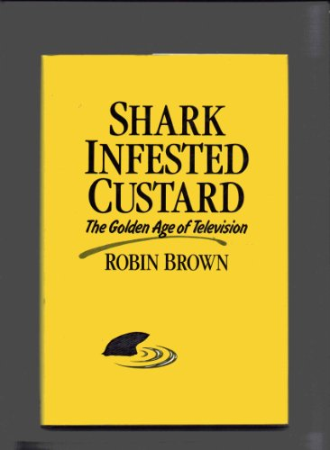 Shark Infested Custard By Robin Brown