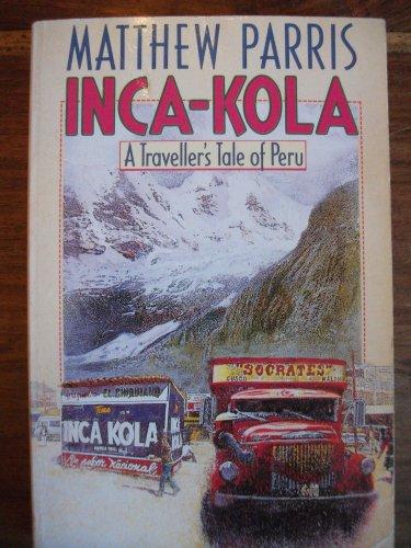 Inca-Kola By Matthew Parris