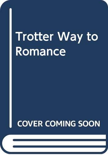 Trotter Way to Romance By John Haselden
