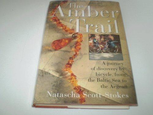 The Amber Trail By Natascha Scott-Stokes
