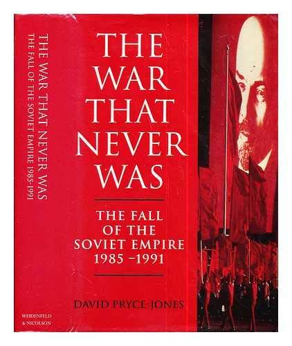 The War That Never Was By David Pryce-Jones