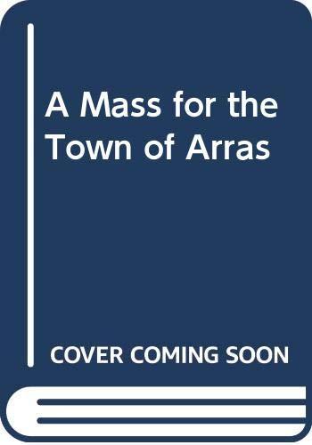 A Mass for the Town of Arras By Andrzej Szczypiorski