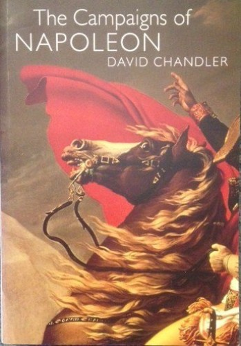 The Campaigns of Napoleon by David Chandler