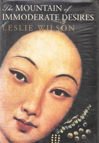 The Mountain of Immoderate Desires By Leslie Wilson
