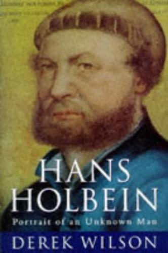Hans Holbein By Derek Wilson