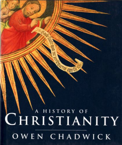 A History of Christianity: The Growth and Evolution of Christianity by Owen Chadwick