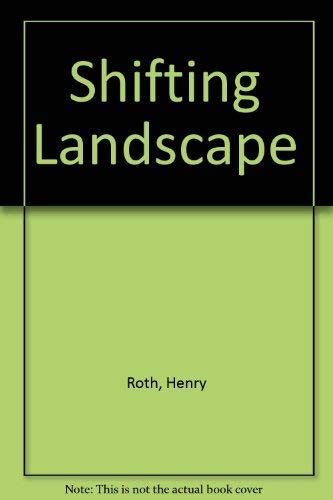Shifting Landscape By Henry Roth