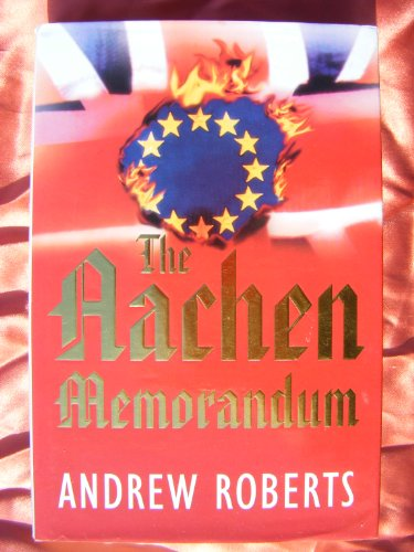 The Aachen Memorandum By Roberts Andrew