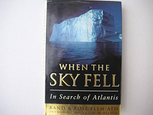 When The Sky Fell: In Search Of Atlantis By Rose Flem-Ath