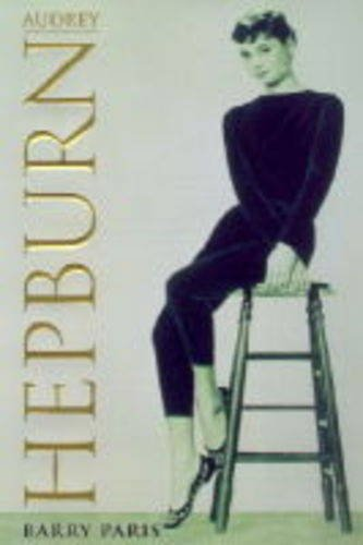Audrey Hepburn: A Biography By Barry Paris