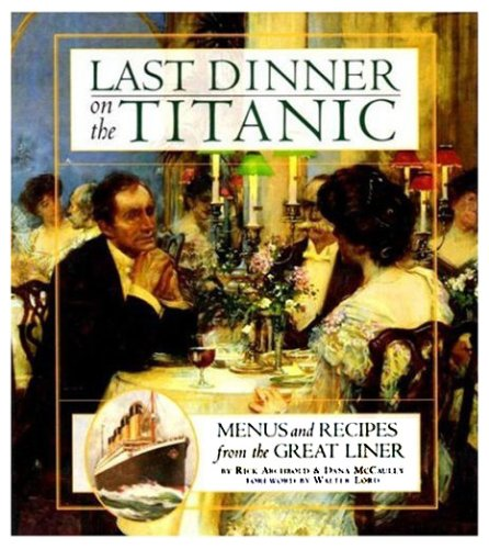 "Last Dinner on the ""Titanic"" By Rick Archbold"