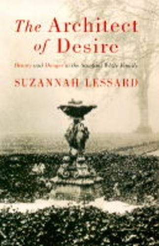 The Architect of Desire By Susannah Lessard