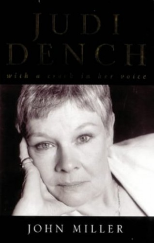 Judi Dench - with a crack in her voice: With a Crack in Her Voice - The Biography By John Miller