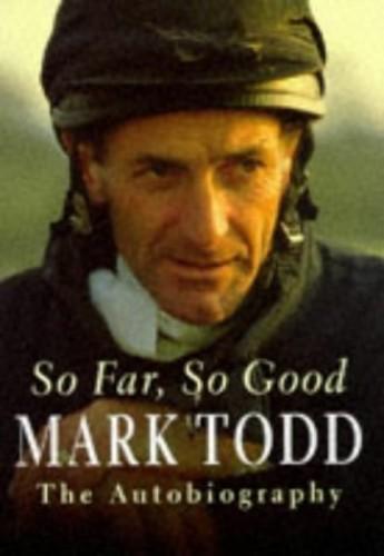 So Far, So Good By Mark Todd