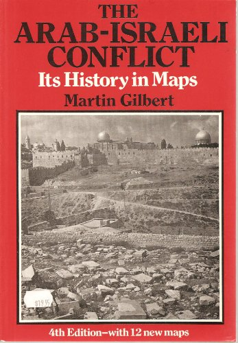 The Arab-Israeli Conflict By Martin Gilbert