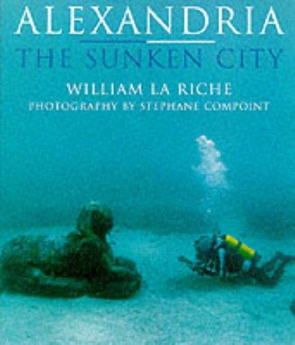 Alexandria: The Sunken City by William La Riche