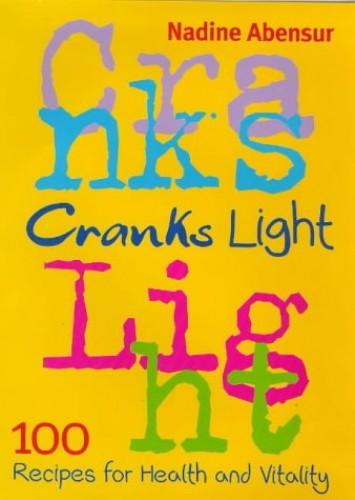 Cranks Light: 100 Recipes For Health by Nadine Abensur