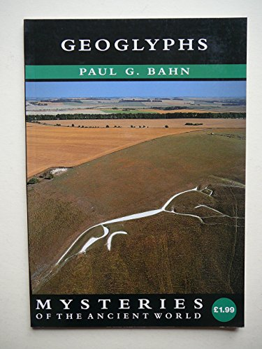 Mysteries: Geoglyphs (Mysteries of the Ancient World S.) By Paul G. Bahn
