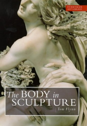 The Body In Sculpture By Tom Flynn