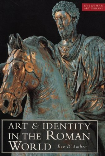 Art & Identity In The Roman World By Eve D'Ambra