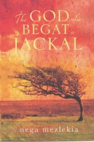The God Who Begat a Jackal By Nega Mezlekia