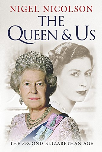 The Queen and Us By Nigel Nicolson