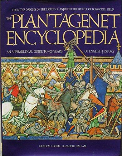 The Plantagenet Encyclopedia By Edited by Elizabeth M. Hallam