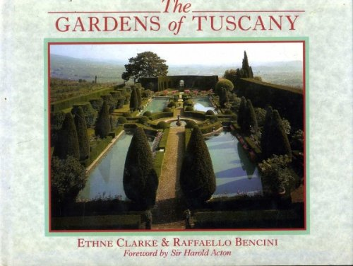 The Gardens of Tuscany (Country) By Ethne Clarke