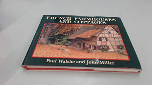 French Farmhouses and Cottages By Paul Walshe