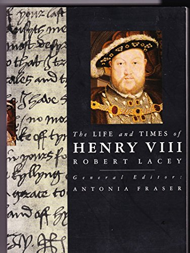 The Life and Times of Henry VIII By Robert Lacey