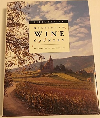 Walking in Wine Country By (photographer) Glyn Williams