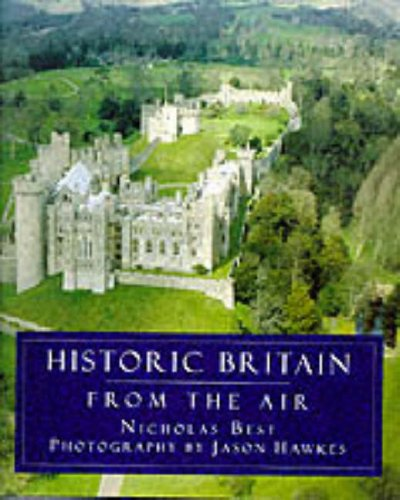Historic Britain from the Air By Nicholas Best