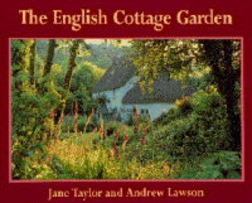 The English Cottage Garden By Jane Taylor