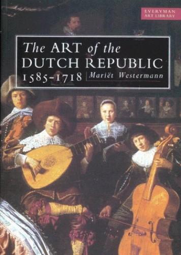Art of the Dutch Republic By Mariet Westermann